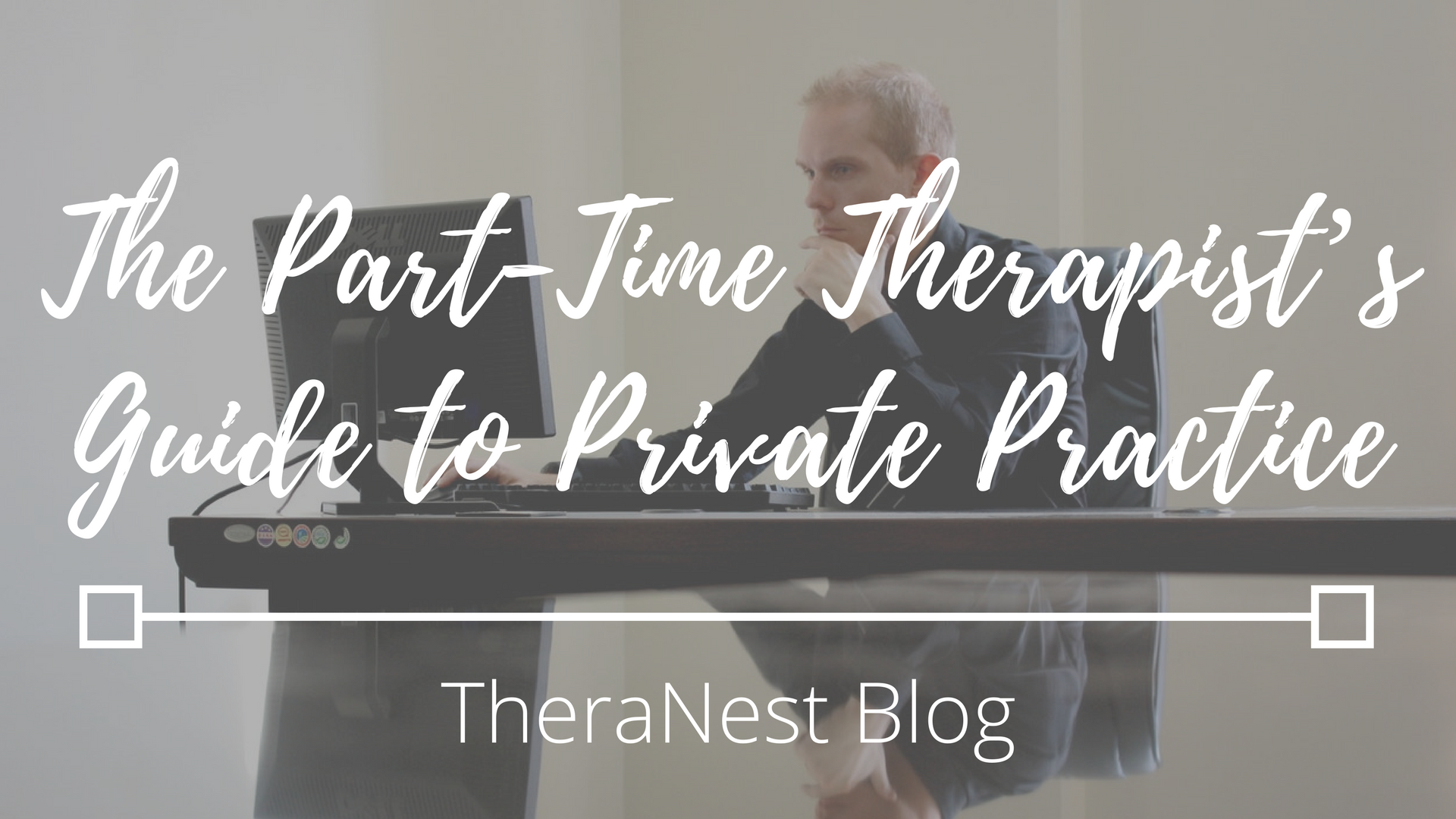 The Part-Time Therapist's Guide to Private Practice - TheraNest Blog